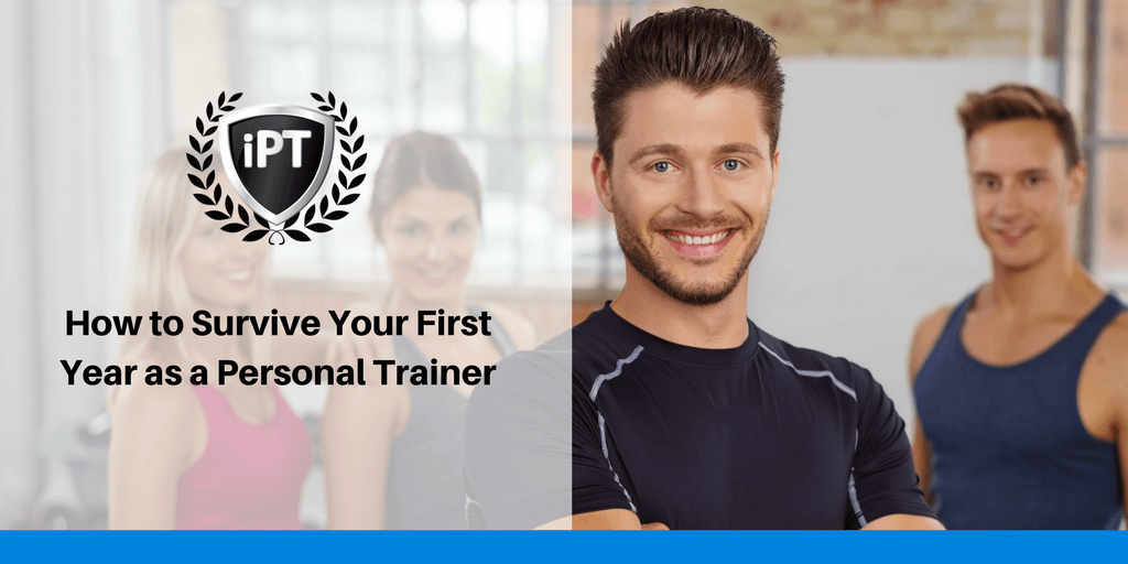 How To Survive Your First Year As A Personal Trainer