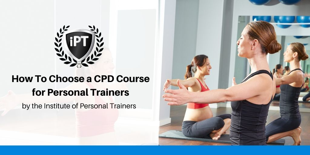 How to Choose CPD Courses for Personal Trainers