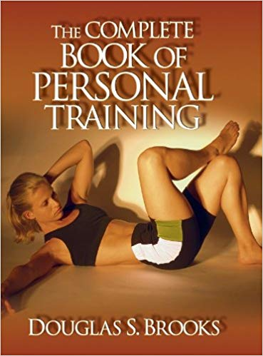 The Complete Book of Personal Training Douglas Brooks